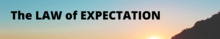 The Law of Expectation image